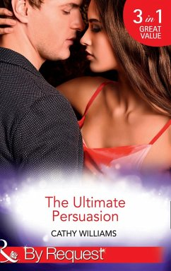 The Ultimate Persuasion: A Tempestuous Temptation / The Notorious Gabriel Diaz / The Truth Behind his Touch (Mills & Boon By Request) (eBook, ePUB) - Williams, Cathy