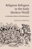 Religious Refugees in the Early Modern World (eBook, ePUB)
