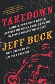 Takedown: A Small-Town Cop's Battle Against the Hells Angels and the Nation's Biggest Drug Gang (eBook, ePUB)