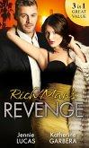Rich Man's Revenge: Dealing Her Final Card / Seducing His Opposition / A Reputation For Revenge (eBook, ePUB)