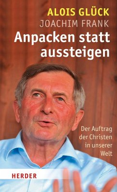 Anpacken statt Aussteigen (eBook, ePUB) - Glück, Alois; Frank, Joachim
