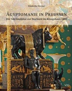 Ägyptomanie in Preußen - Werner, Friederike