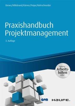 Praxishandbuch Projektmanagement - inkl. Arbeitshilfen online (eBook, PDF) - Drews, Günter; Hillebrand, Norbert; Kärner, Martin; Peipe, Sabine; Rohrschneider, Uwe