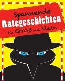 Spannende Rategeschichten für Groß und Klein (eBook, ePUB)
