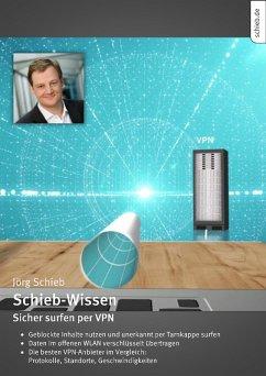 Sicher im Netz mit VPN (eBook, ePUB) - Schieb, Jörg