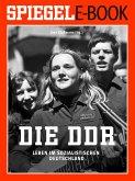 Die DDR - Leben im sozialistischen Deutschland (eBook, ePUB)