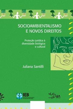 Socioambientalismo e novos direitos - Proteção jurídica à diversidade biológica e cultural (eBook, ePUB) - Santilli, Juliana