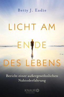 Licht am Ende des Lebens (eBook, ePUB) - Eadie, Betty J.