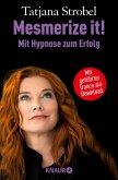 Mesmerize it! Mit Hypnose zum Erfolg (eBook, ePUB)