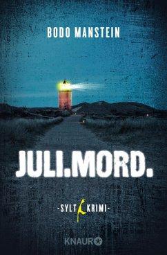 Juli.Mord / Sylt-Krimi Bd.1 (eBook, ePUB) - Manstein, Bodo