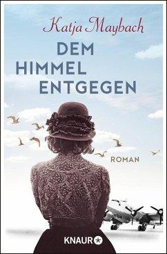Dem Himmel entgegen (eBook, ePUB) - Maybach, Katja