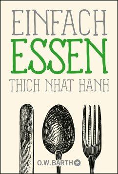 Einfach essen (eBook, ePUB) - Thich Nhat Hanh