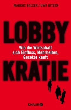 Lobbykratie (eBook, ePUB) - Ritzer, Uwe; Balser, Markus