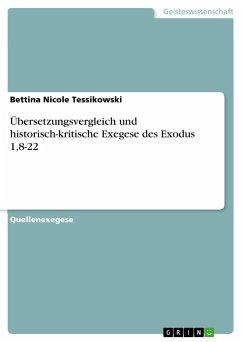 Übersetzungsvergleich und historisch-kritische Exegese des Exodus 1,8-22