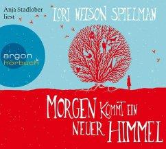 Morgen kommt ein neuer Himmel, 6 Audio-CDs - Spielman, Lori Nelson