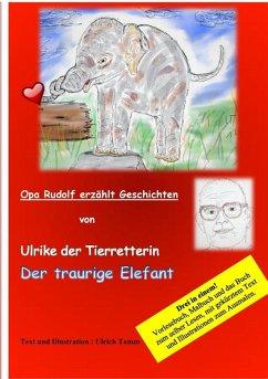 Ulrike die Tierretterin und der traurige Elefant. Opa Rudolf erzählt Geschichten (eBook, ePUB)