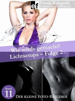 Wie wirds gemacht? - Lichtsetups - Folge 2 (eBook, ePUB) - Eckgold, Frank