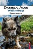 Wolfsmörder: Alpenkrimi (eBook, ePUB)