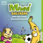 Manni Ballnane und das Team Bananenflanke (MP3-Download)
