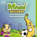 Manni Ballnane und das Team Bananenflanke (MP3-Download)