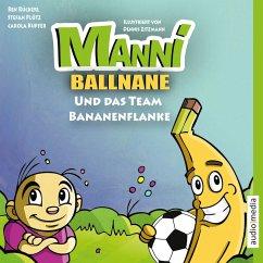 Manni Ballnane und das Team Bananenflanke (MP3-Download) - Plötz, Stefan; Rückerl, Ben; Kupfer, Carola