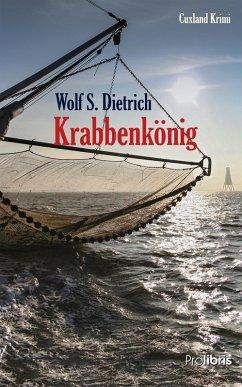 Krabbenkönig (eBook, ePUB) - Dietrich, Wolf S.