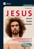 Jesus - Mensch, Prophet, Gottessohn Klasse 8-10