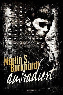 AUSRADIERT (eBook, ePUB) - Burkhardt, Martin S.