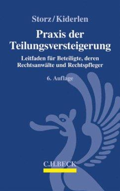 Praxis der Teilungsversteigerung - Storz, Karl-Alfred;Kiderlen, Bernd