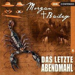 Morgan & Bailey - Das letzte Abendmahl, 1 Audio-CD - Topf, Markus; Reuber, Timo