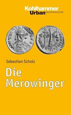 Die Merowinger (eBook, PDF) - Scholz, Sebastian