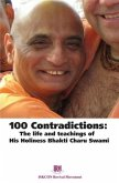 100 Contradictions: The Life & Teachings of His Holiness Bhakti Charu Swami (eBook, ePUB)