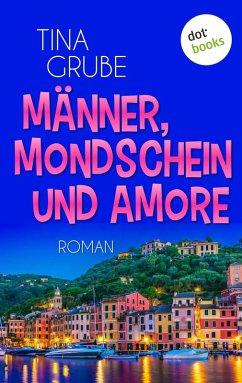 Männer, Mondschein und Amore (eBook, ePUB)