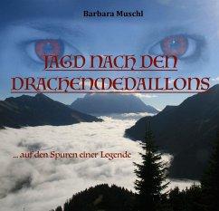 JAGD NACH DEN DRACHENMEDAILLONS (eBook, ePUB) - Muschl, Barbara