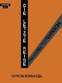 Die letzte Reise (eBook, ePUB) - Bünnagel, Myron