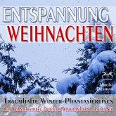 """Entspannung """"Weihnachten"""" - Traumhafte Winter-Phantasiereisen mit Autosuggestion - Zum Weihnachtsmarkt, Durch die Winterlandschaft, An der See (MP3-Download)"""