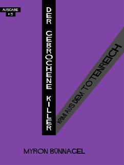Der gebrochene Killer (eBook, ePUB) - Bünnagel, Myron