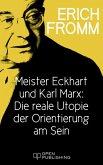 Meister Eckhart und Karl Marx: Die reale Utopie der Orientierung am Sein (eBook, ePUB)
