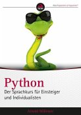 Python. Der Sprachkurs für Einsteiger und Individualisten (eBook, ePUB)