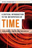 A Critical Introduction to the Metaphysics of Time (eBook, ePUB)