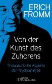 Von der Kunst des Zuhörens. Therapeutische Aspekte der Psychoanalyse (eBook, ePUB)