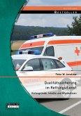 Qualitätssicherung im Rettungsdienst: Hintergründe, Inhalte und Alternativen (eBook, PDF)