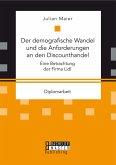 Der demografische Wandel und die Anforderungen an den Discounthandel: Eine Betrachtung der Firma Lidl (eBook, PDF)