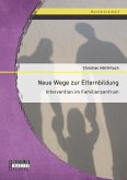 Neue Wege zur Elternbildung: Intervention im Familienzentrum (eBook, PDF)