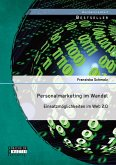 Personalmarketing im Wandel: Einsatzmöglichkeiten im Web 2.0 (eBook, PDF)