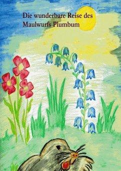 Die wunderbare Reise des Maulwurfs Plumbum (eBook, ePUB)
