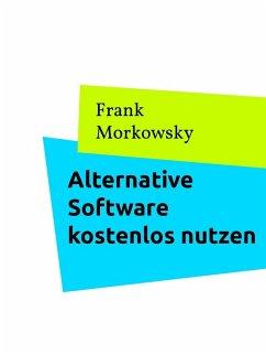 Alternative Software kostenlos nutzen (eBook, e...