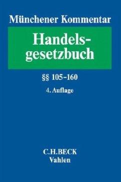 Münchener Kommentar zum Handelsgesetzbuch Band 2: Zweites Buch. Handelsgesellschaften und stille Gesellschaft. Erster Abschnitt. Offene Handelsgesellschaft §§ 105-160