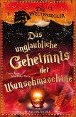 Das unglaubliche Geheimnis der Wunschmaschine / Die Weltensegler Bd.2 (eBook, ePUB)