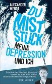 Du Miststück - Meine Depression und ich (eBook, ePUB)